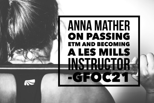 Anna Mather on Passing ETM and Becoming a Les Mills Instructor