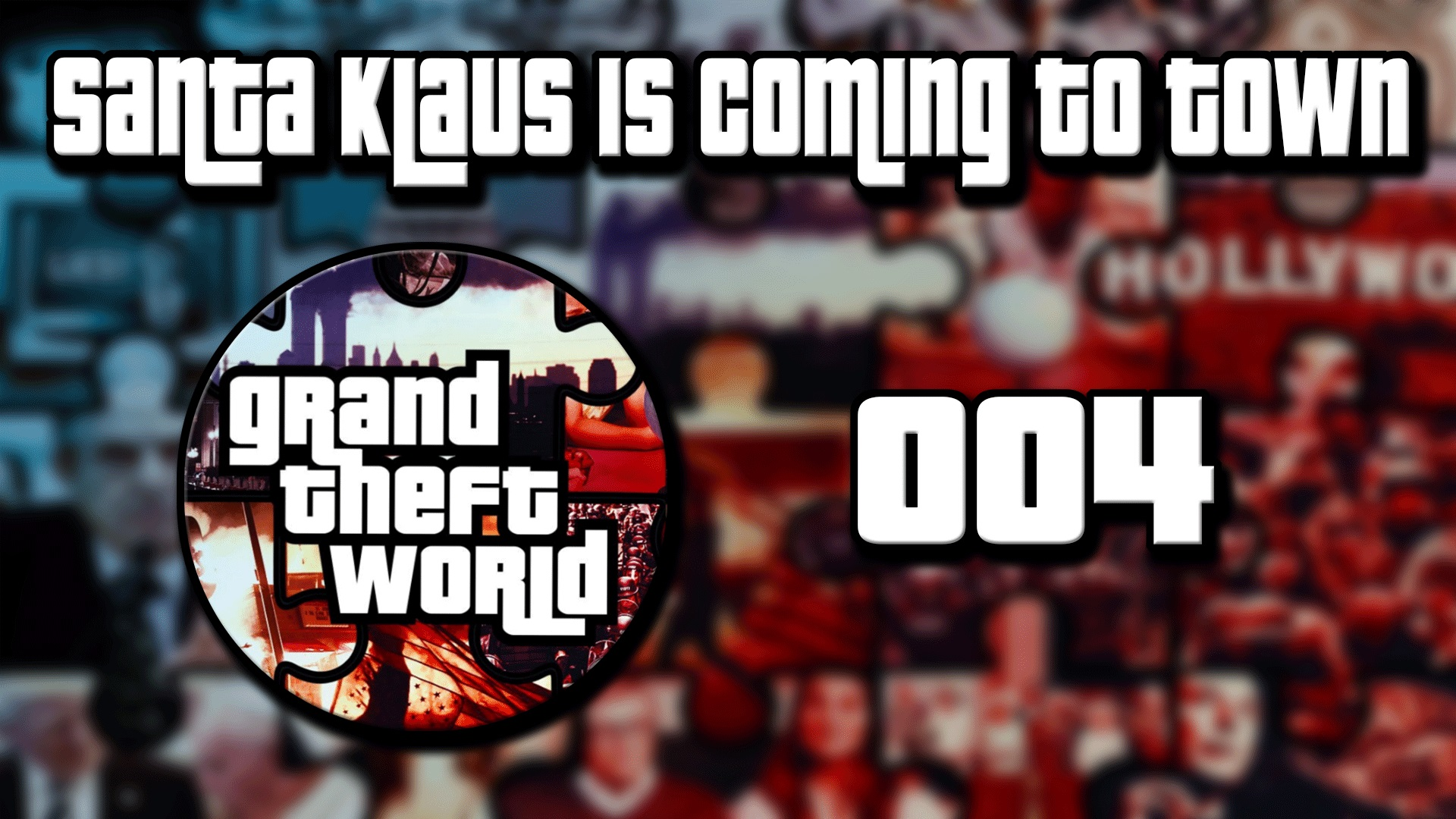 Grand Theft World Podcast 004 | Santa Klaus is Coming to Town