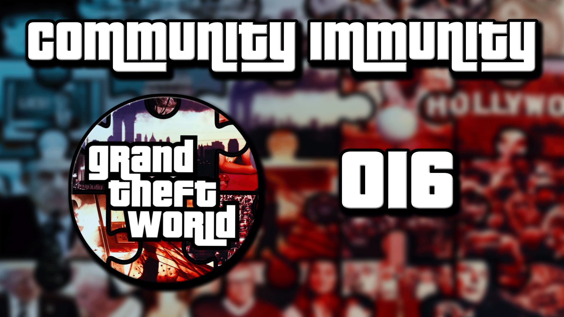 Grand Theft World Podcast 016 | Community Immunity