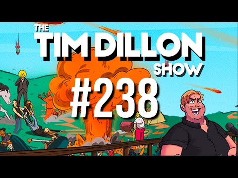 #238 – Keep Your Mouth Shut | The Tim Dillon Show