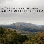 Bjork + Dirty Projectors- Mount Wittenberg Orca V2