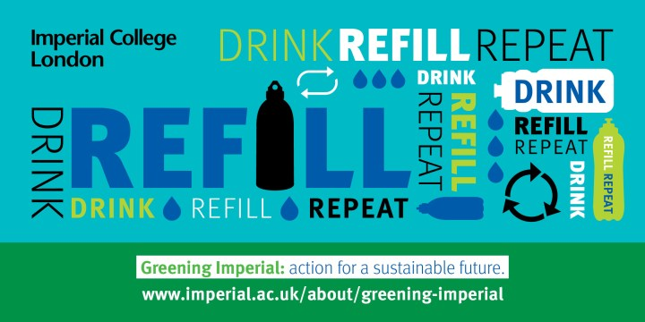 """Greening Imperial graphic encouraging people to use reusable water bottles. The words are: """"drink refill repeat"""""""