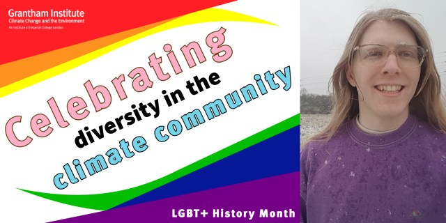Text saying 'Celebrating diversity in the climate community' and LGBT+ History Month' and an image of Dr Robin Lamboll
