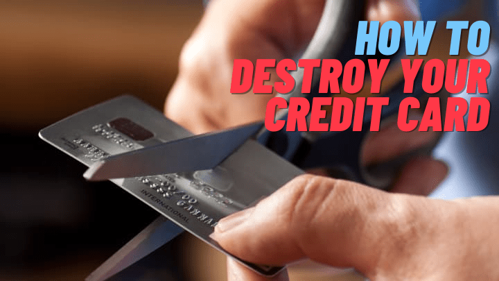How to Destroy a Credit Card