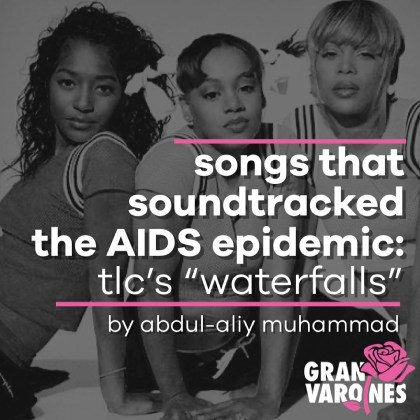 Songs That Soundtracked the AIDS Epidemic: Waterfalls
