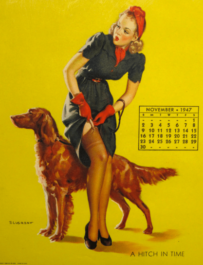 "Gil Elvgren's ""A Hitch In Time."" One of the great artists who lent his talent to calendar companies."