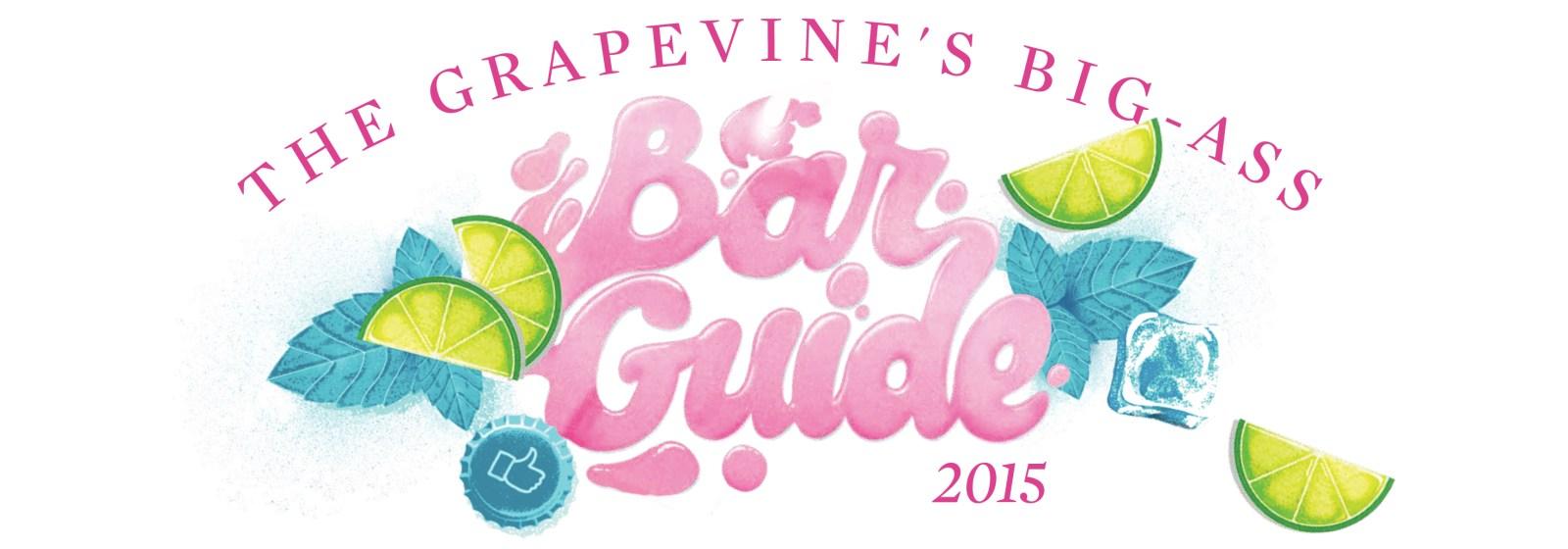 THE GRAPEVINE'S BIG-ASS BAR GUIDE 2015!