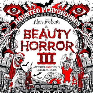 Shows Us Her Favorite Scary Sites From Around The World In Alan Roberts Beauty Of Horror 3 Haunted Playgrounds Another GOREgeous Coloring Book