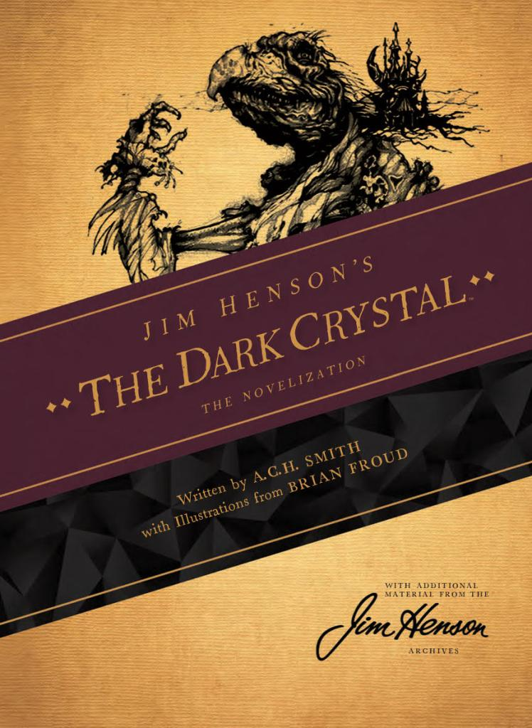 Jim Henson's The Dark Crystal: The Novelization SC