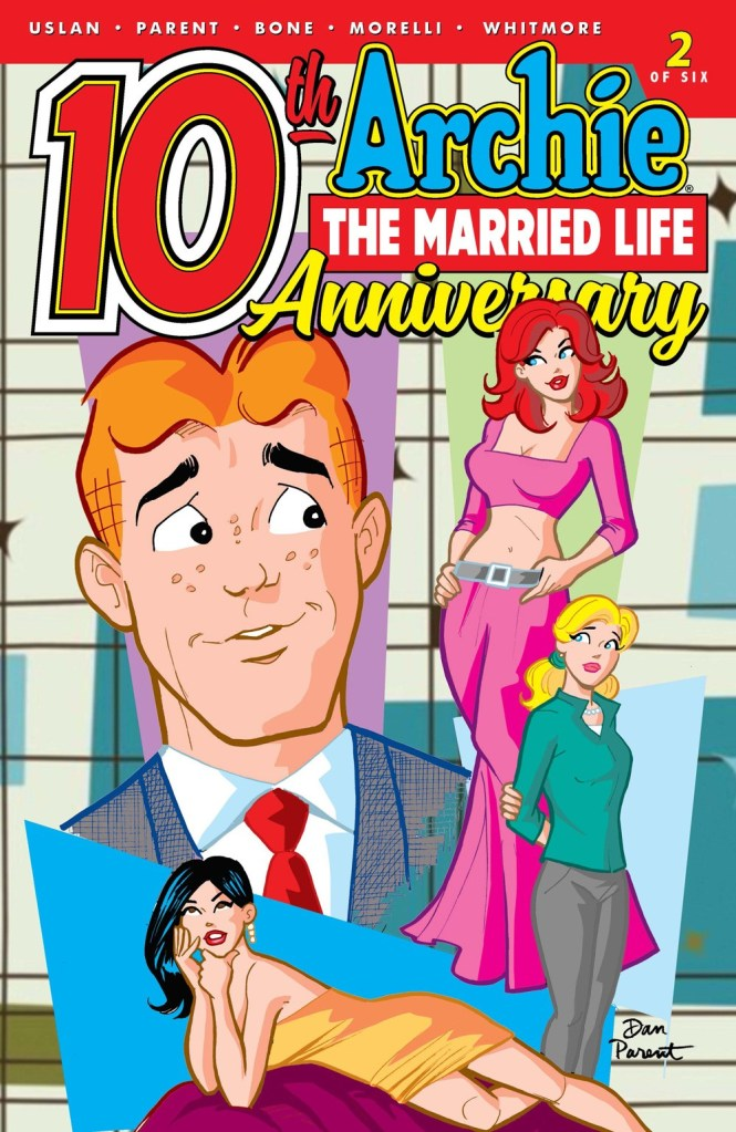ARCHIE THE MARRIED LIFE: 10th ANNIVERSARY #2 (of 6)