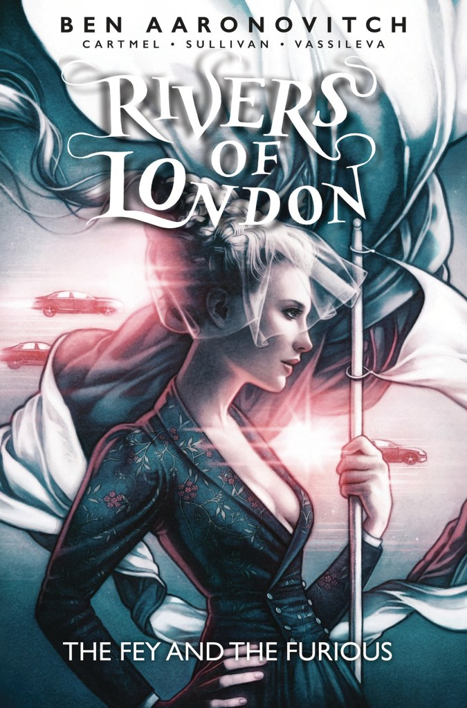 Rivers Of London: The Fey And The Furious #1