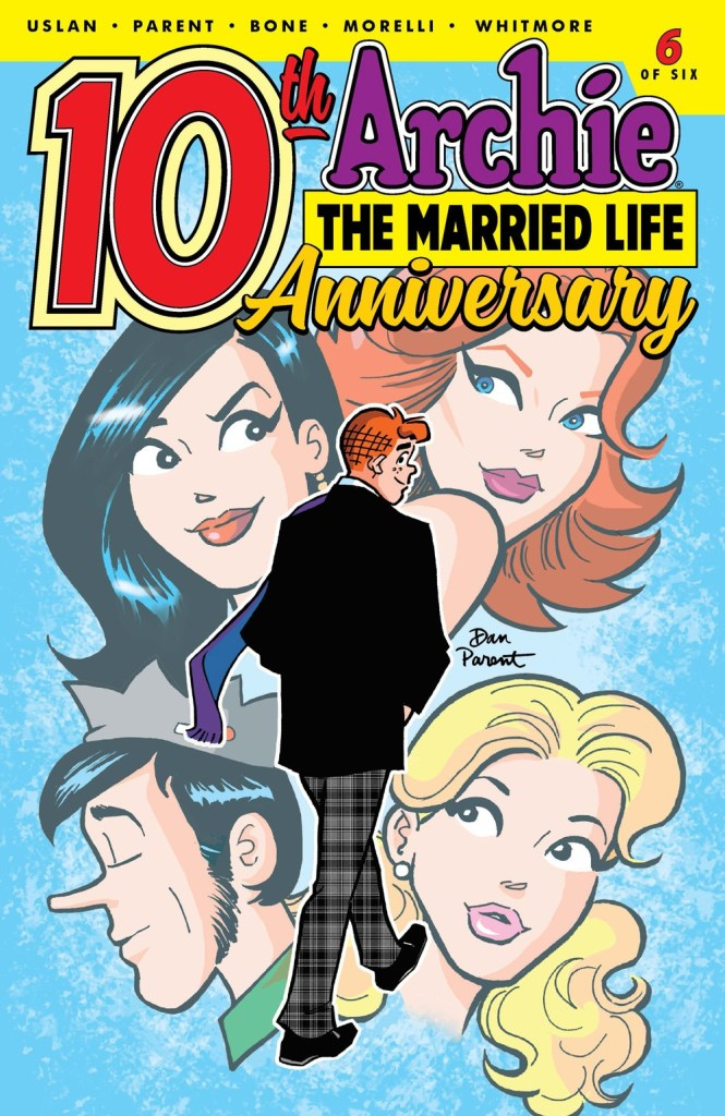 ARCHIE THE MARRIED LIFE: 10th ANNIVERSARY #6 (of 6)