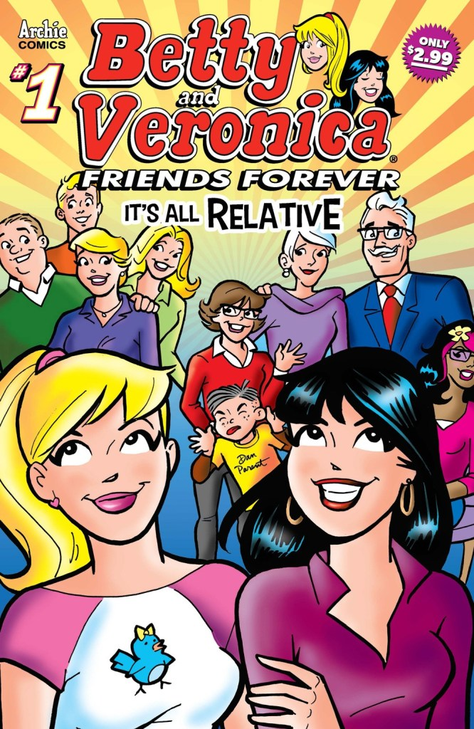 BETTY & VERONICA FRIENDS FOREVER: IT'S ALL RELATIVE #1