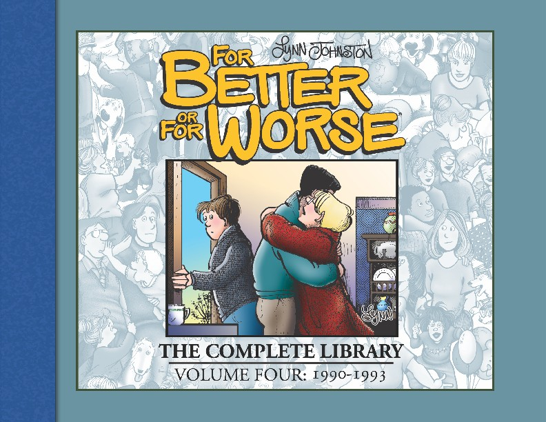 For Better or For Worse The Complete Library Vol. 4: 1990-1993