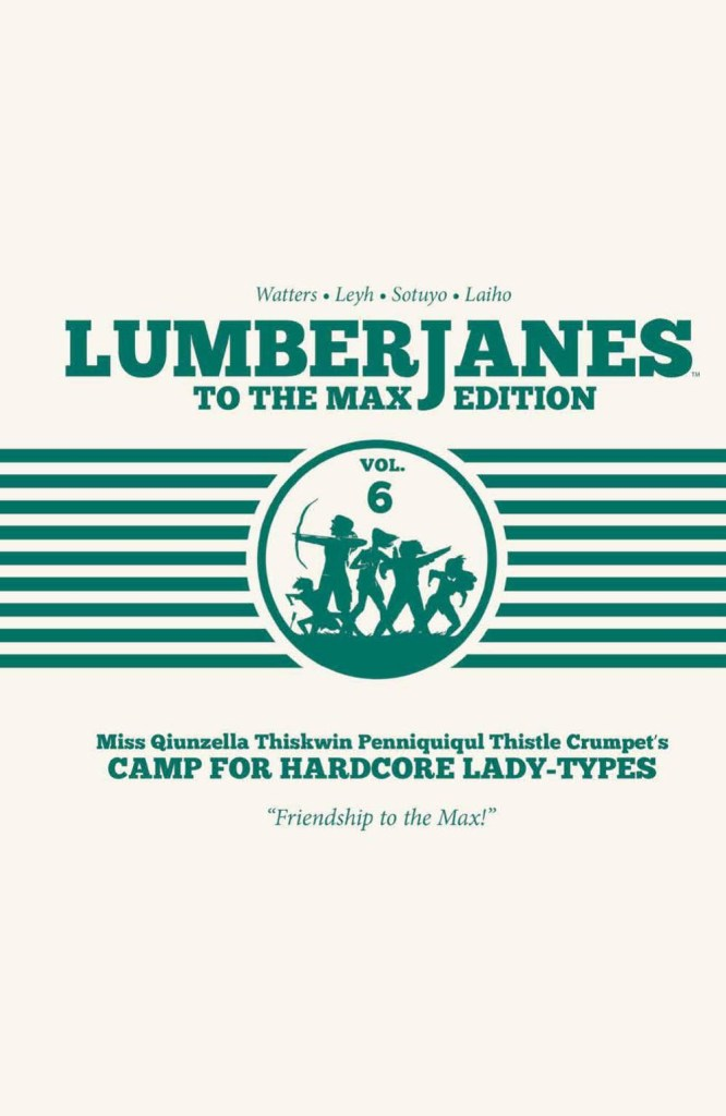 Lumberjanes To The Max Edition Vol. 6 HC