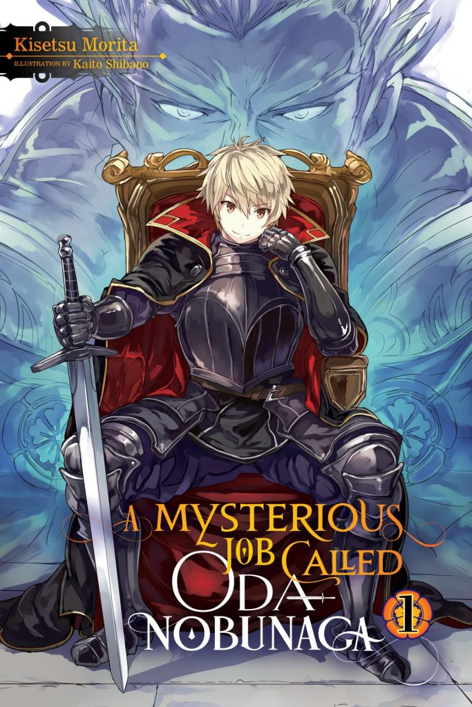 A Mysterious Job Called Oda Nobunaga, Vol. 1 (light novel)