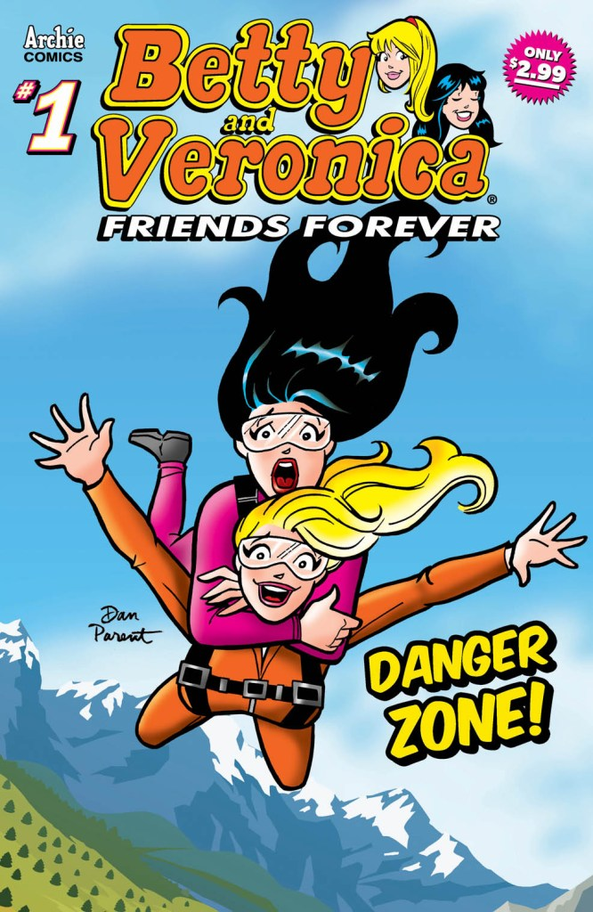 BETTY & VERONICA FRIENDS FOREVER: DANGER ZONE