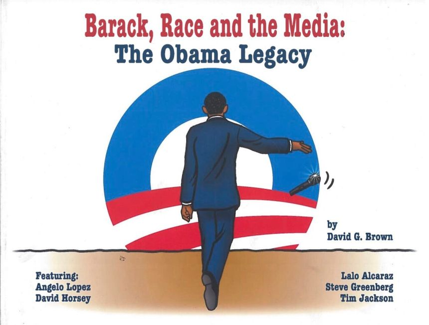 BARACK, RACE AND THE MEDIA: THE OBAMA LEGACY