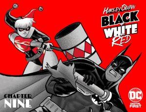 HARLEY QUINN: BLACK + WHITE + RED CHAPTER NINE