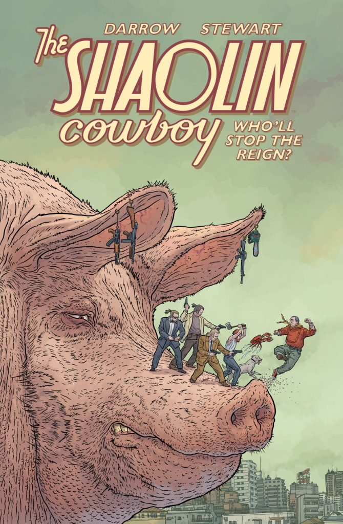 Shaolin Cowboy: Who Will Stop the Reign