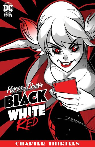 HARLEY QUINN: BLACK + WHITE + RED CHAPTER THIRTEEN