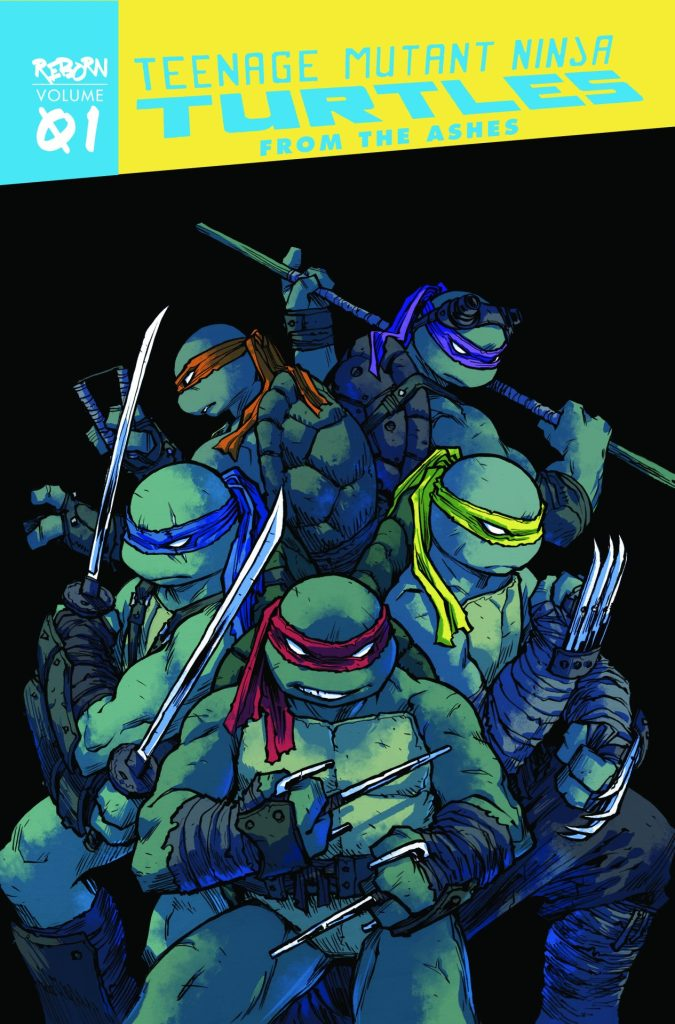Teenage Mutant Ninja Turtles: Reborn Vol. 1 From the Ashes