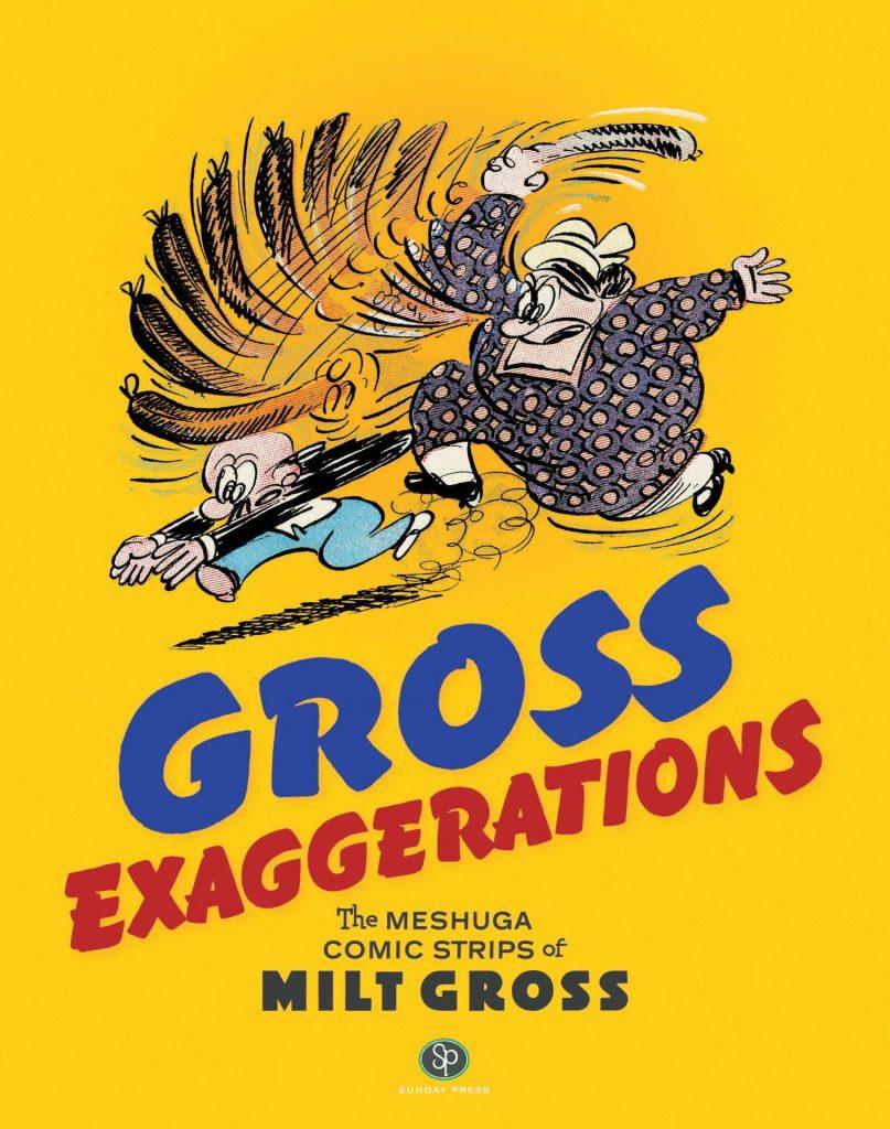 Gross Exaggerations: The Meshuga Comic Strops of Milt Gross