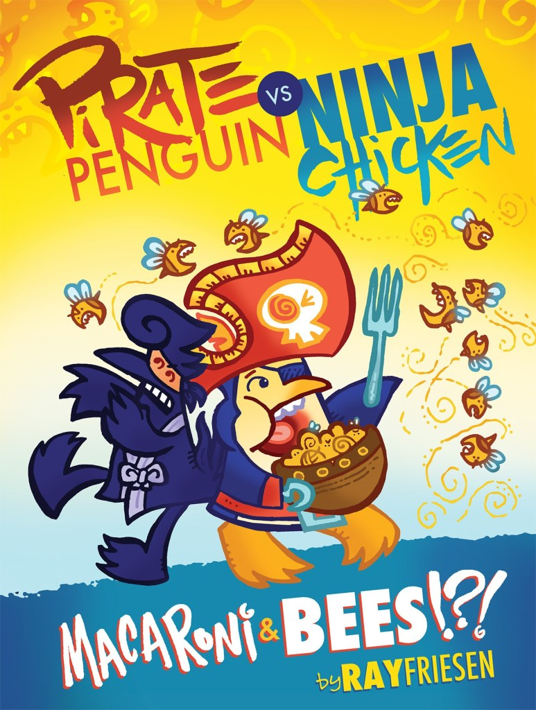 Pirate Penguin vs. Ninja Chicken Vol. 3: Macaroni and Bees?!?