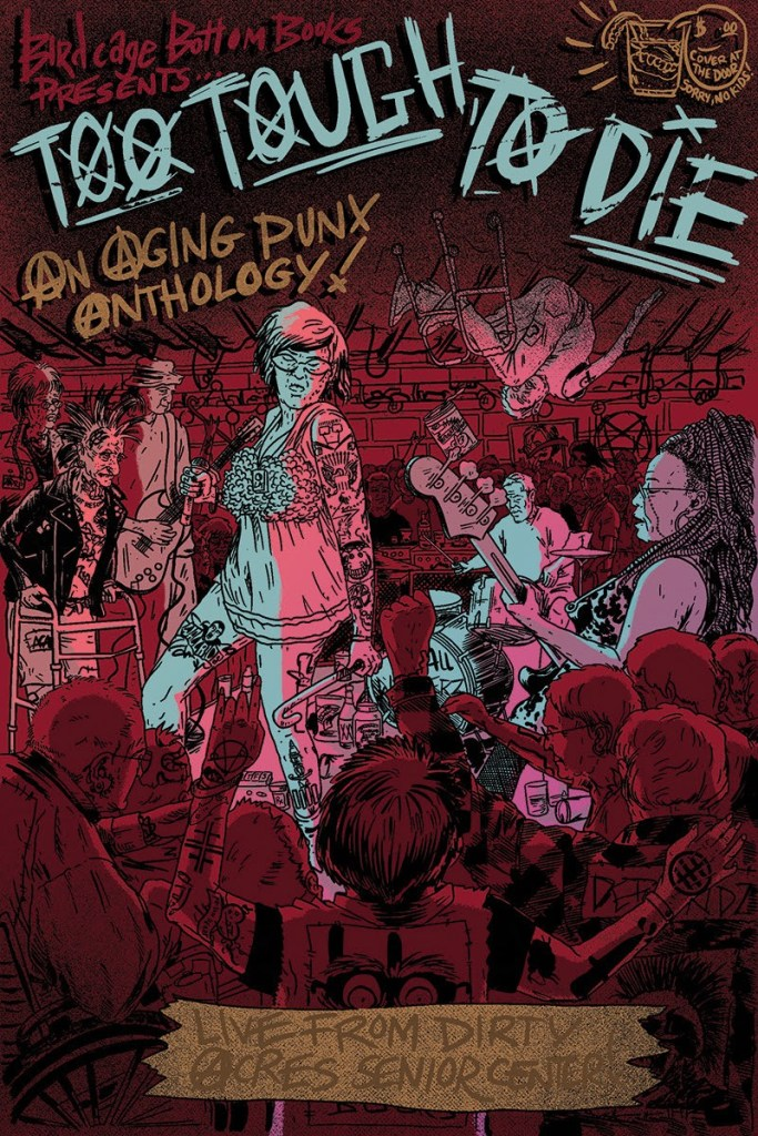 TOO TOUGH TO DIE: An Aging Punx Anthology