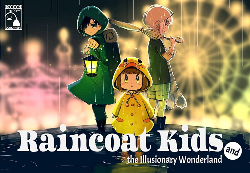 Raincoat Kids and the Illusionary Wonderland Vol. 1