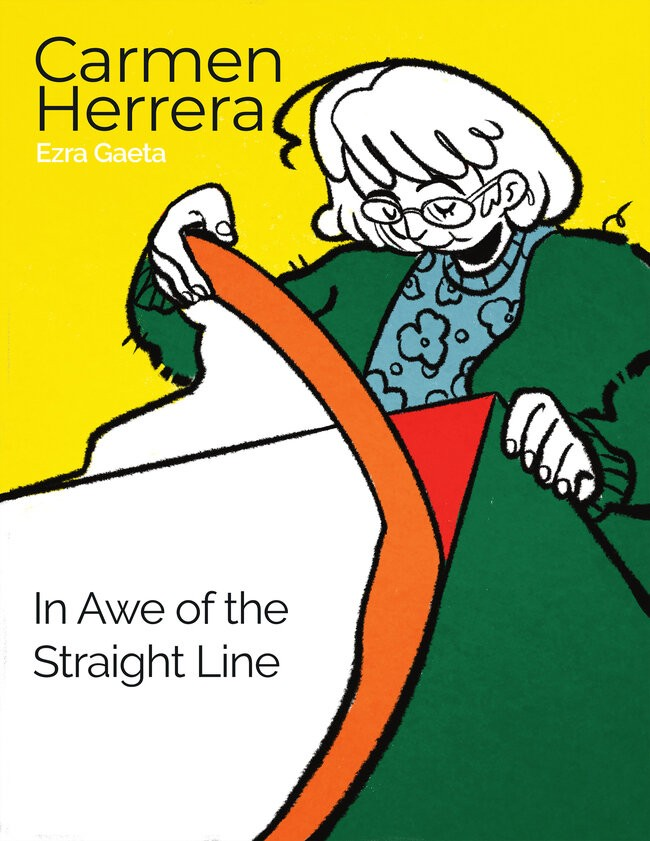 IN AWE OF THE STRAIGHT LINE: A COMIC ABOUT CARMEN HERRERA