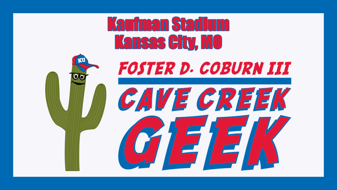 Cave Creek Geek Goes to Kaufman Stadium