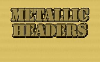 Metallic Headers Easy to Create