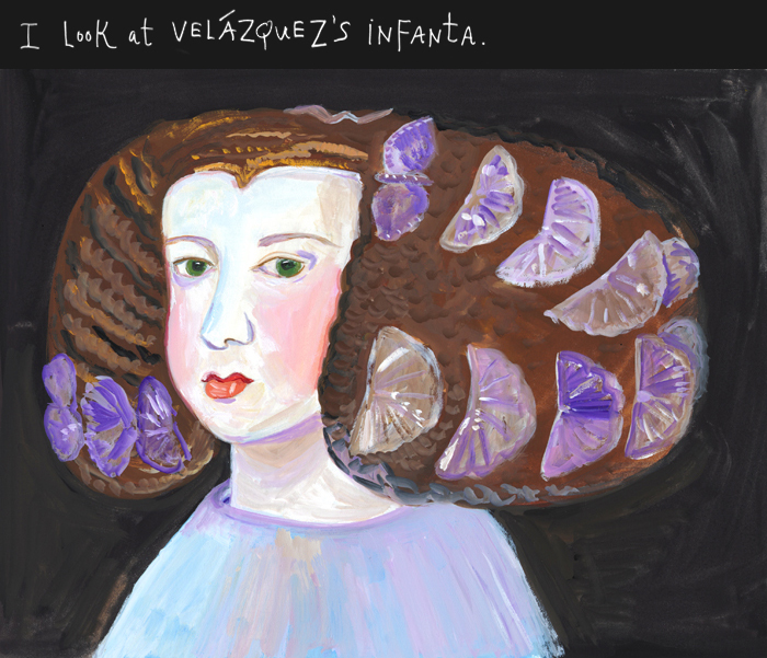 I look at Velázquez's infanta.