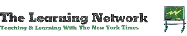 The Learning Network - Teaching and Learning With The New York Times