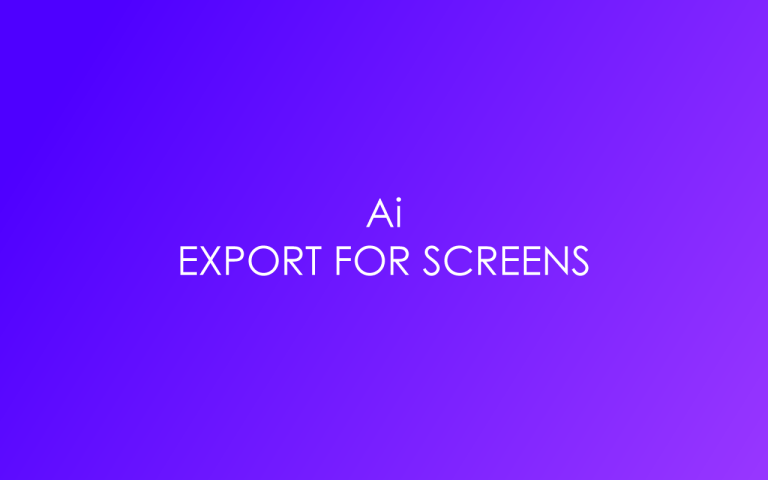 Illustrator Export For Screens Is Pixelated- FIXED
