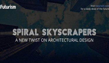 A New Twist in the Tales of Architecture: Spiral Skyscrapers - Infographic