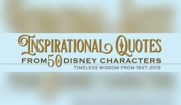 Throwback: 50 Inspiration Quotes By Your Beloved Disney Characters - Infographic