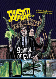 Twisted Journeys Book #13: School of Evil