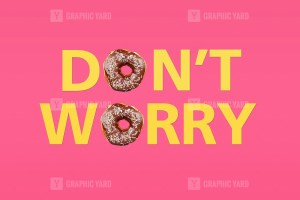Dont worry words and doughnuts