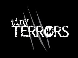 Tiny Terrors