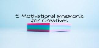 5 Motivational mnemonic for Creatives