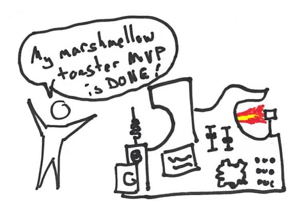Minimum Viable Product - MVP - Marshmellow toaster
