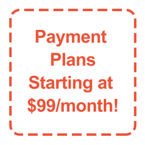 Payment Plans Starting at $99/month!