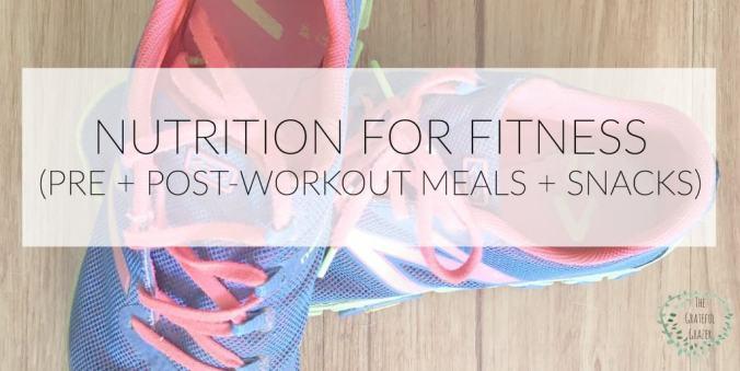 Nutrition for Fitness The Grateful Grazer www.gratefulgrazer.com