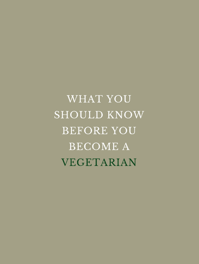 What You Should Know Before You Become a Vegetarian