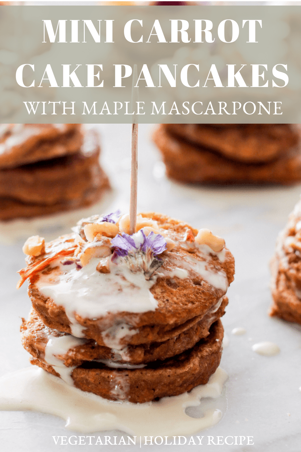 Mini Carrot Cake Pancakes with Maple Mascarpone, because celebrations are just better with these delectable, little stacks on the table. Dress them up with edible flowers for the perfect Easter (or anytime!) party treat. #gratefulgrazer #carrotcake #pancakes #brunchrecipe