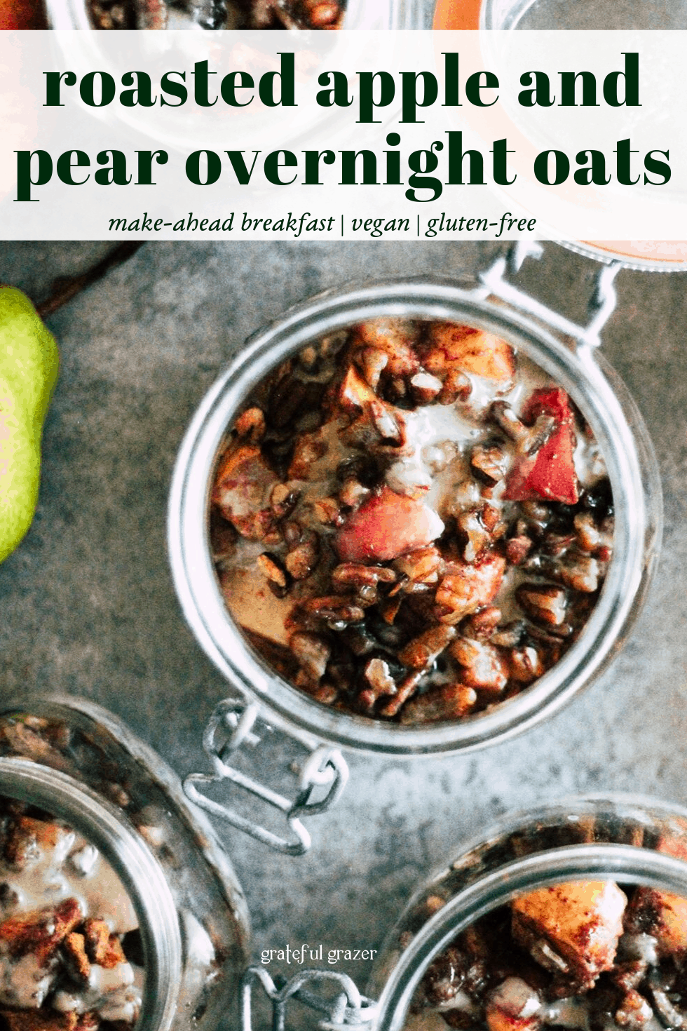 """Overhead view of mason jars with black text that reads, """"Roasted Apple and Pear Overnight Oats: make-ahead breakfast, vegan, gluten-free."""""""