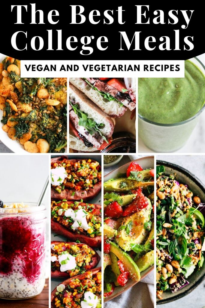 """Collage of colorful vegetarian meals with black and white text that reads, """"The Best Easy College Meals: Vegan and Vegetarian Recipes."""""""