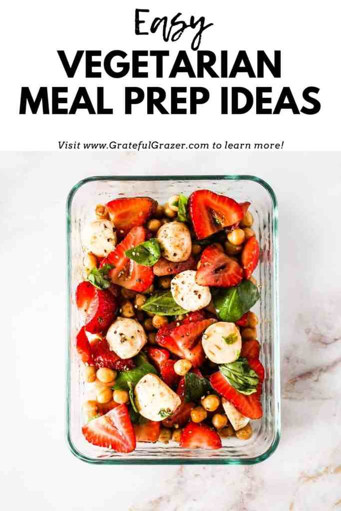 """Strawberry Mozzarella Salad in a meal prep container with black text reading, """"Easy Vegetarian Meal Prep Ideas; go to www.GratefulGrazer.com to learn more!"""""""